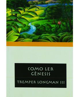 Como Ler Gênesis | Tremper Longman III
