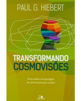 Livro Transformando Cosmovisões | Paul G. Hiebert