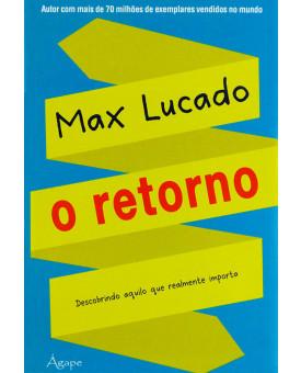 O Retorno | Max Lucado