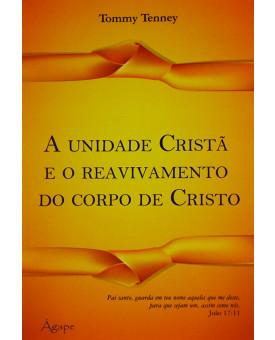 Livro A Unidade Cristã E O Reavivamento Do Corpo De Cristo | Tommy Tenney