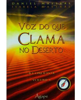 Livro Voz Que Clama No Deserto | Volume 1| Daniel Mastral | Isabela Mastral