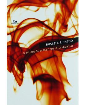 Livro O Mundo, A Carne E O Diabo | Russel P. Shedd