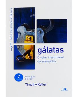 Livro Gálatas | Série Estudando A Palavra | Timothy Keller