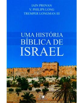 Uma História Bíblica de Israel | Iain Provan | V. Philips Long | Tremper Longman III