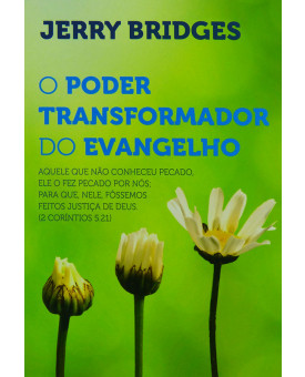 Livro O poder Transformador Do Evangelho | Jerry Bridges