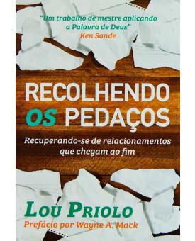 Recolhendo Os Pedaços | Lou Priolo