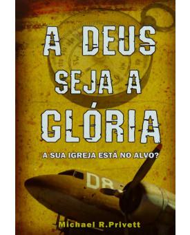 Livro A Deus seja a Glória | Michael R. Privett