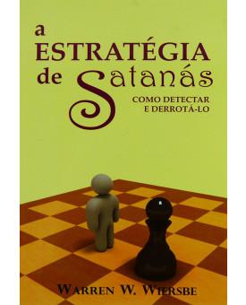A Estratégia De Satanás | Warren W. Wiersbe