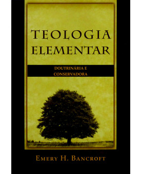 Teologia Elementar | Emery H. Bancroft
