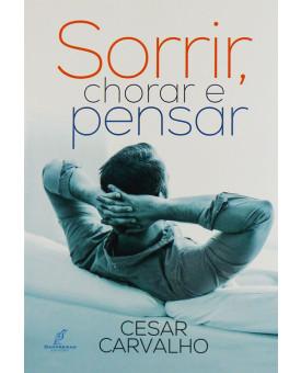 Sorrir Chorar E Pensar | Cesar Carvalho