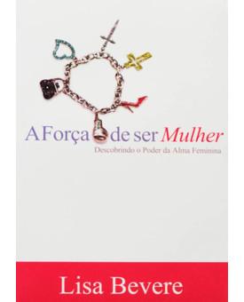 Livro A Força De Ser Mulher - Lisa Bevere