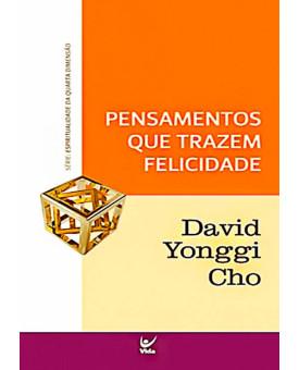 Livro Pensamentos Que Trazem Felicidade | David Yonggi Cho
