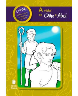 A Vida de Caim e Abel | Série vamos Colorir