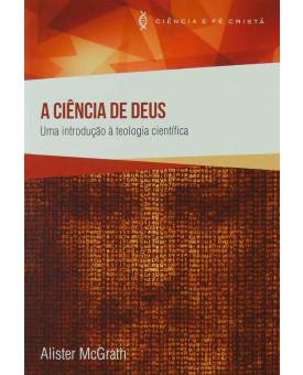A Ciência de Deus | Alister McGrath