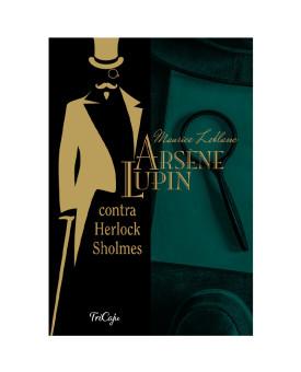 Arsène Lupin Contra Herlock Sholmes | Maurice Leblanc | Tricaju