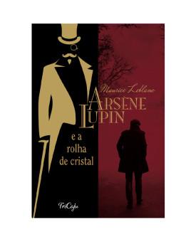 Arsène Lupin e a Rolha de Cristal | Maurice Leblanc | Tricaju