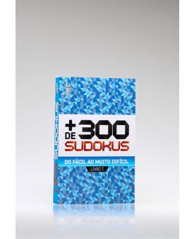 Mais de 300 Sudokus | Do Fácil ao Muito Difícil | Livro 7
