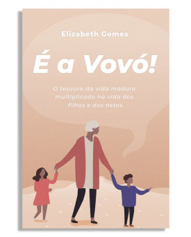 É a Vovó! | Elizabeth Gomes