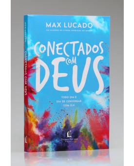 Conectados Com Deus | Max Lucado