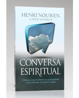 Conversa Espiritual | Henri Nouwen e Philip Roderick