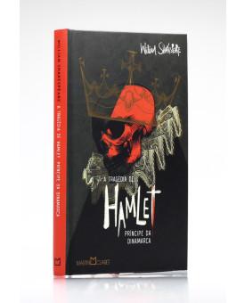 A Tragédia de Hamlet, Príncipe da Dinamarca | William Shakespeare