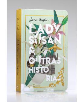 Lady Susan e Outras Histórias | Jane Austen