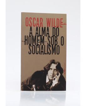 A Alma do Homem Sob o Socialismo | Edição de Bolso | Oscar Wilde