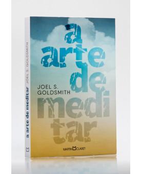 A Arte de Meditar | Joel S. Goldsmith