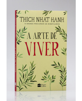 A Arte de Viver | Thich Nhat Hanh