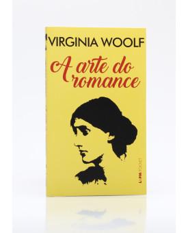 A Arte do Romance   Edição de Bolso   Virginia Woolf