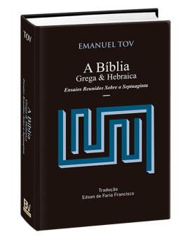 A Bíblia Grega e Hebraica   Emanuel Tov