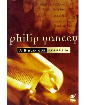 A Bíblia Que Jesus Lia | Philip Yancey