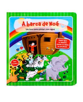 A Barca de Noé | Um Livro Para Pintar Com Água