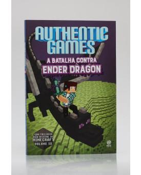 Authenticgames | A Batalha Contra Ender Dragon | Vol.3 | Marco Túlio
