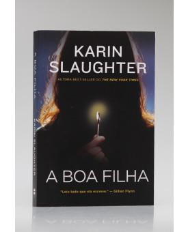 A Boa Filha | Karin Slaughter