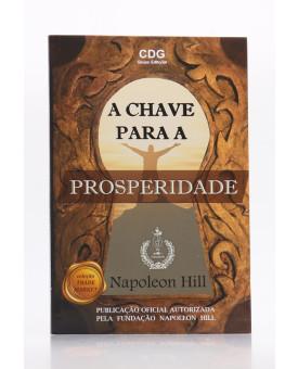 A Chave Para Prosperidade   Napoleon Hill