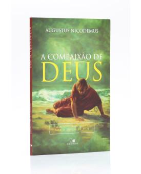 A Compaixão de Deus | Augustus Nicodemus