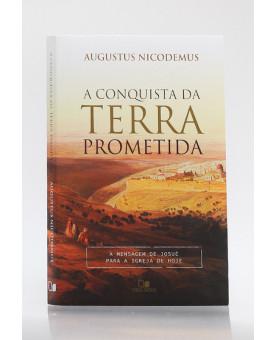 A Conquista da Terra Prometida | Augustus Nicodemus