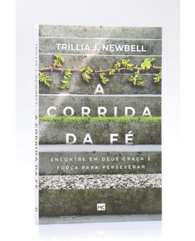 A Corrida da Fé   Trillia J. Newbell
