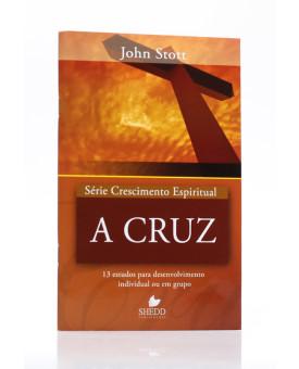 Série Crescimento Espiritual | A Cruz | John Stott