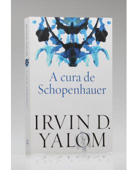 A Cura de Schopenhauer | Irvin D. Yalom