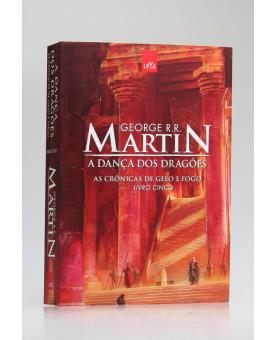 As Crônicas de Gelo e Fogo   A Dança dos Dragões   Vol.5   George R. R. Martin