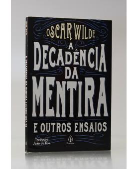 A Decadência da Mentira e Outros Ensaios | Oscar Wilde