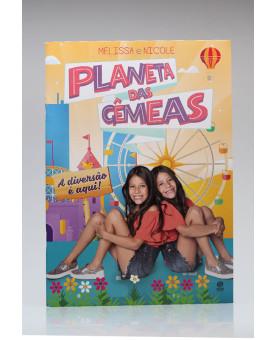 Planeta das Gêmeas | A Diversão é Aqui! | Melissa e Nicole