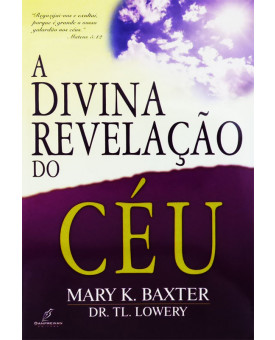 A Divina Revelação Do Céu | Mary K. Baxter