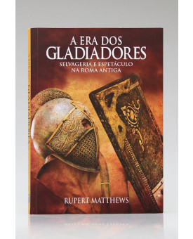 A Era dos Gladiadores | Rupert Matthews