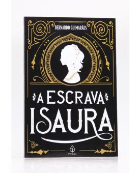 A Escrava Isaura | Bernardo Guimarães | Principis