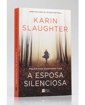 A Esposa Silenciosa | Karin Slaughter