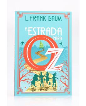A Estrada para Oz | L. Frank Baum