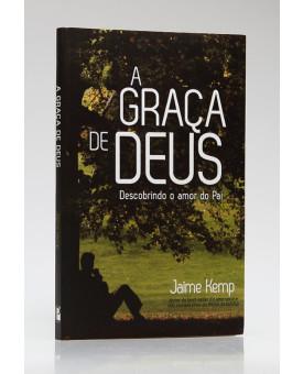 A Graça de Deus | Jaime Kemp